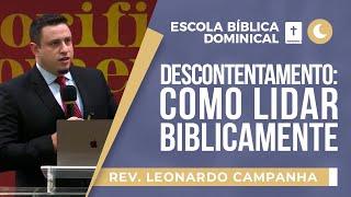 Descontentamento: como lidar biblicamente   EBD   Rev Leonardo Campanha