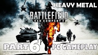 Battlefield bad company 2 Gameplay PC | mission 6 | Heavy Metal