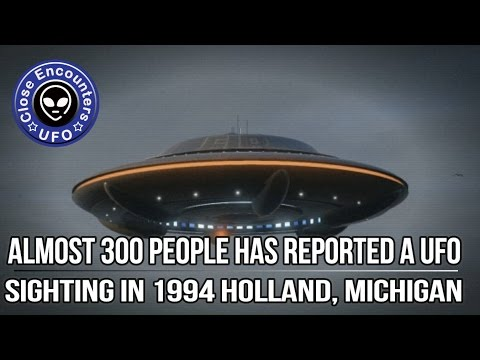 Almost 300 People has Reported a UFO Sighting in 1994 Holland, Michigan