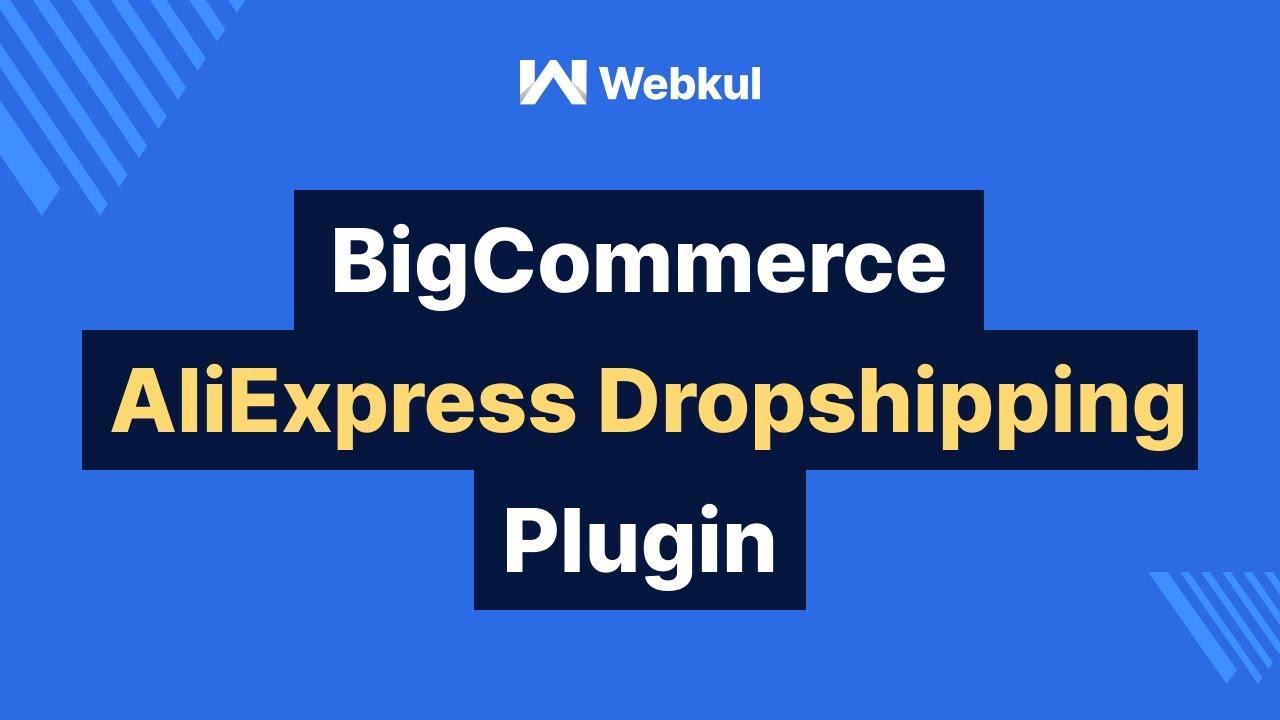 BigCommerce AliExpress Dropshipping