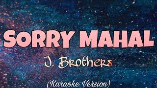 Download J. Brothers - SORRY MAHAL (Karaoke Version)