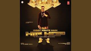 Issey Kehte Hain Hip Hop