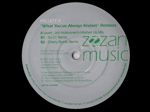 """Faculty X - What You've Always Known ( Jori Hulkkonen's """"Hoshed Up"""" Mix )"""
