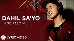 Dahil Sa'yo - Inigo Pascual (Lyrics)