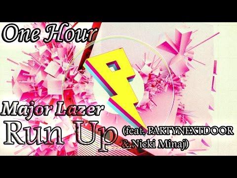 Major Lazer - Run Up (ft. PARTYNEXTDOOR & Nicki Minaj) (One Hour LOOP)