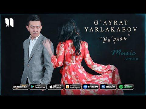G'ayrat Yarlakabov - Yo'qsan
