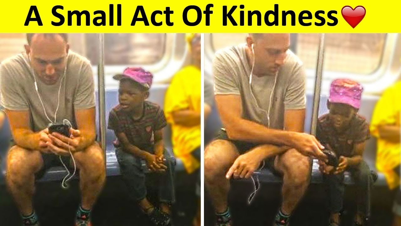 A Small Act Of Kindness - Kindness has the Power to change the World