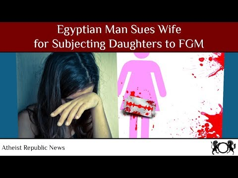 Egyptian Man Sues Wife for Subjecting Daughters to FGM 🧕