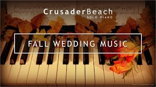 Fall wedding music ideas - best wedding songs | piano instrumental music for fall wedding themes