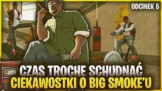 Czas trochę schudnąć... Ciekawostki o Big Smoke'u - GTA San Andreas #05