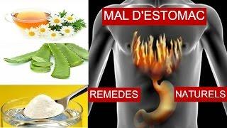 Comment traiter le mal d'estomac (gastrique) ? remèdes naturels