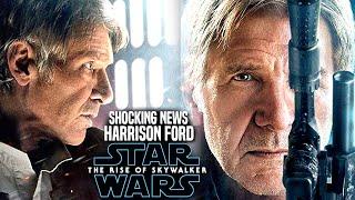 The Rise Of Skywalker Harrison Ford Shocking News Revealed! (Star Wars Episode 9)