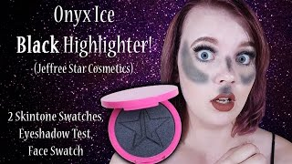 onyx ice black highlighter jeffree star cosmetics face swatches use review