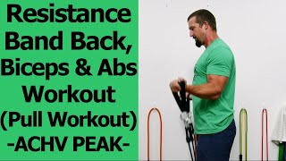 Resistance Band Back Biceps & Abs Workout @ACHV PEAK  Band Pull Workout