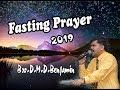 Fasting Prayer Message 2019  Bro.D.M.D.Benjamin