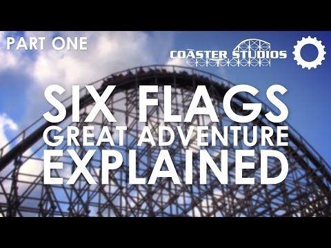 Six Flags Great Adventure: Explained - Part 1
