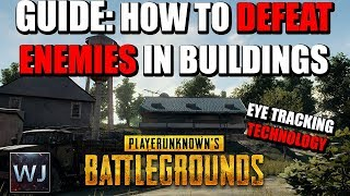 GUIDE: How to DEFEAT enemies hiding in BUILDINGS - PLAYERUNKNOWN's BATTLEGROUNDS (PUBG)