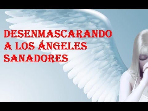 DESENMASCARANDO A LOS ANGELES SANADORES DEL REIKI