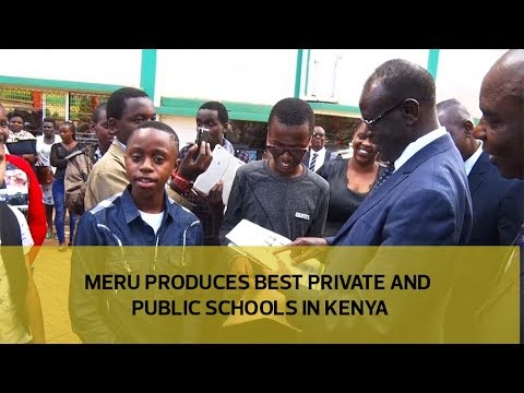 Meru produces best private and public schools in Kenya
