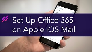 Setting up Office 365 emąil on iPhone, Apple Mail, iOS, iPad