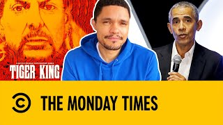 The Monday Times: Tiger King, South Korea, Obama, Bill Gates | The Daily Show With Trevor Noah
