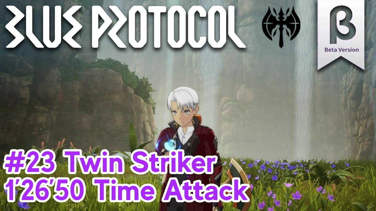 BLUE PROTOCOL β - 1'26'50 Twin Striker Time Attack (Dragon Claw Valley )