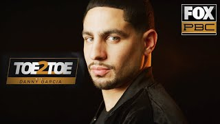 Danny Garcia thanks his father for making him fight | Toe 2 Toe | PBC ON FOX