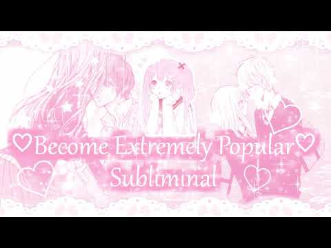 🌸✨🎀✨🌸Become Extremely Popular ❥Subliminal✨🌸🎀✨🌸