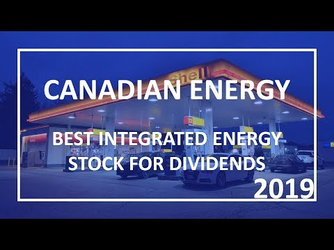 Canadian Energy - Top Integrated Energy Stock for Dividends
