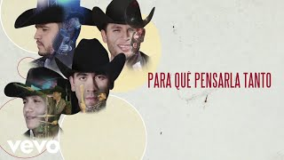 Calibre 50 - Para Qué Pensarla Tanto (Lyric Video)