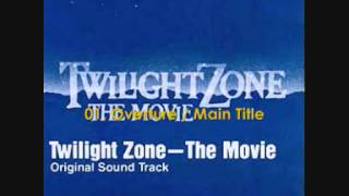 Twilight Zone - The Movie (1983) Soundtrack 01. Overture Main Title