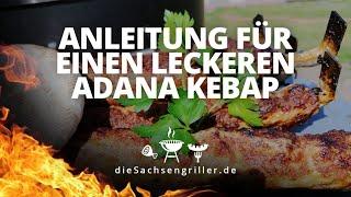 Den perfekten Adana Kebap grillen, saftige Spieße / how to make Adana Kebap - die sachsengriller