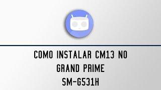 [Beta] Install 6.0.1 CyanogenMod 13 for Grand Prime G531H /BT [Link atualizado]