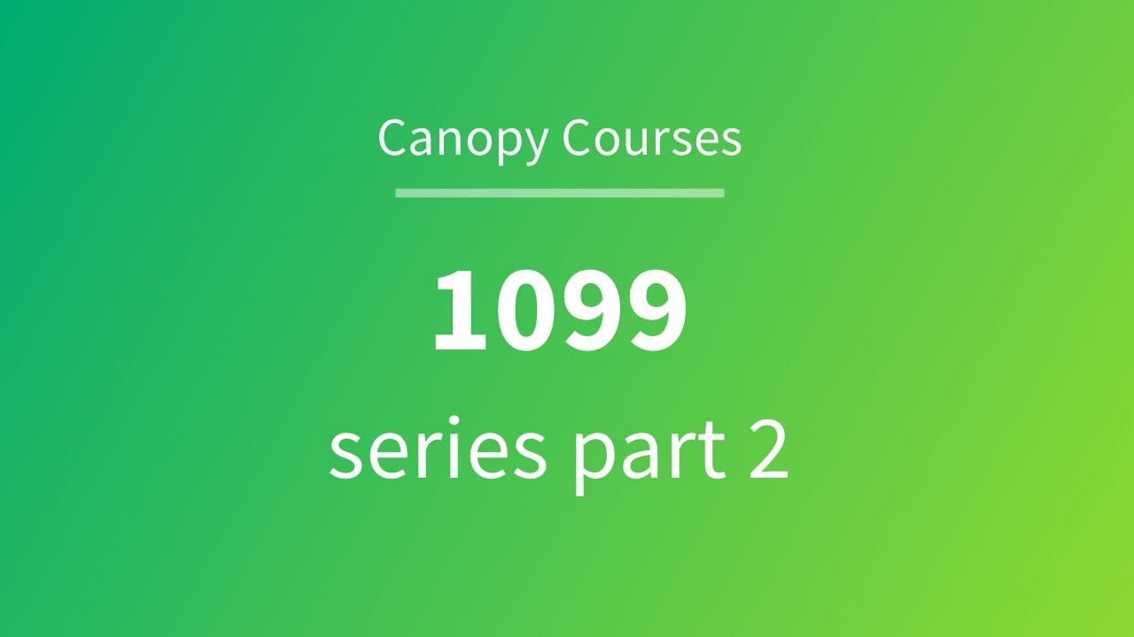 1099 Series Part 2 58 Youtube