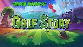 RANDOM TUESDAYS! - Golf Story!