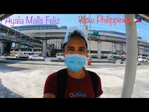 Ayala Malls Feliz | Marcos Highway Pasig | Wow Philippines