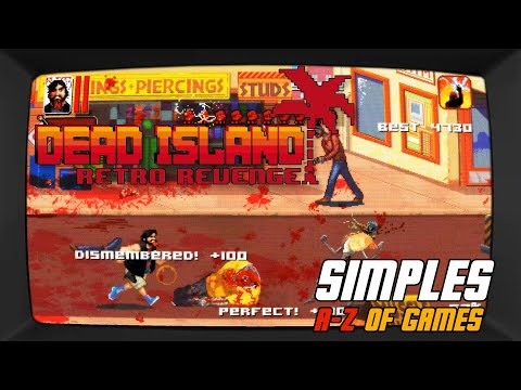 Dead Island Retro Revenge (A-Z of Games) |