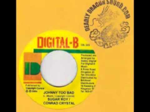 Johnny Too Bad Riddim Version   -   Digital B
