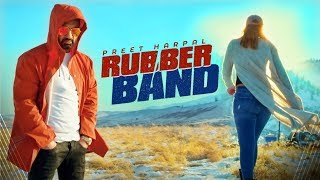 Preet Harpal: Rubber Band (Full Song) | DJ Flow...