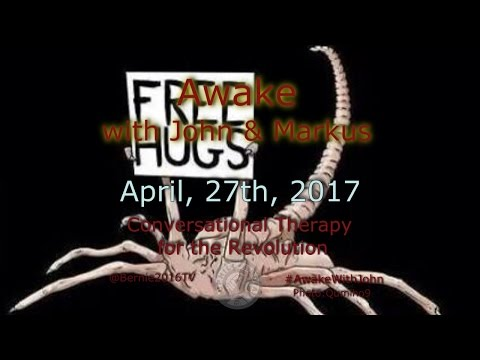 Awake...With John & Markus - April 27th, 2017