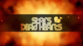 Stars ~ Dead Hearts [HD ~ Lyrics]