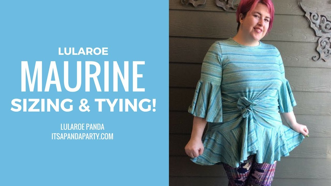 e50b02c991c LuLaRoe Maurine Sizing   Tying! - YouTube