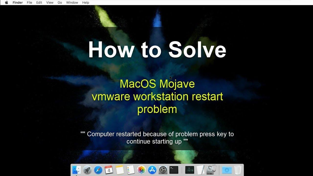 MacOS Mojave vmware workstation: System problem always restarts