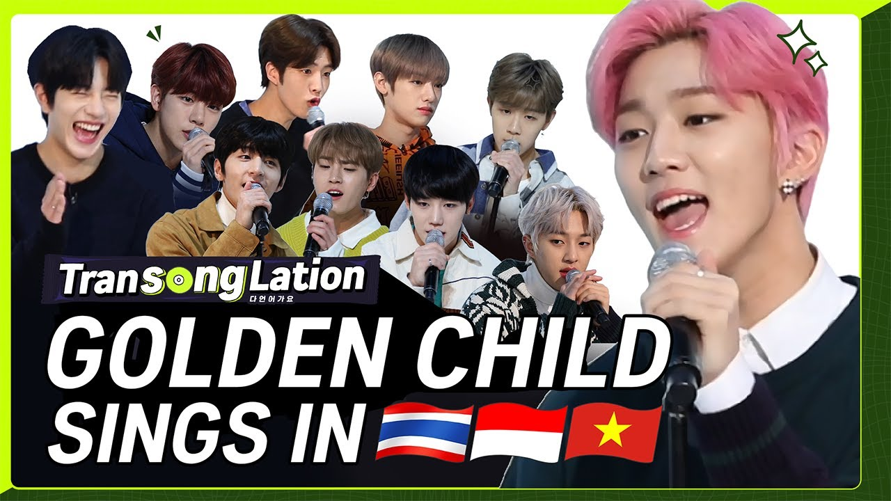 K-POP STARS sing in THREE Languages? | THAI/VIET/INA | GOLDEN CHILD | TRANSONGLATION