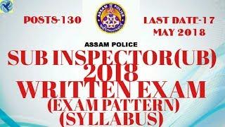 Assam Police SI (UB) 2018 WRITTEN EXAM SYLLABUS, EXAM PATTERN