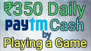 ... play game and earn 350 paytm cash daily ( 1000% proof )  