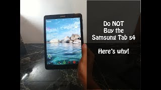 DO NOT Buy the Samsung Tab S4 : Samsung Tab S3 and S2 Long Term review