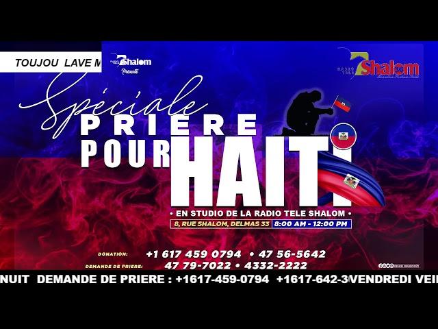 PRIERE SPECIALE POUR HAITI| RADIO TELE SHALOM | SHARE , SUBSCRIBE