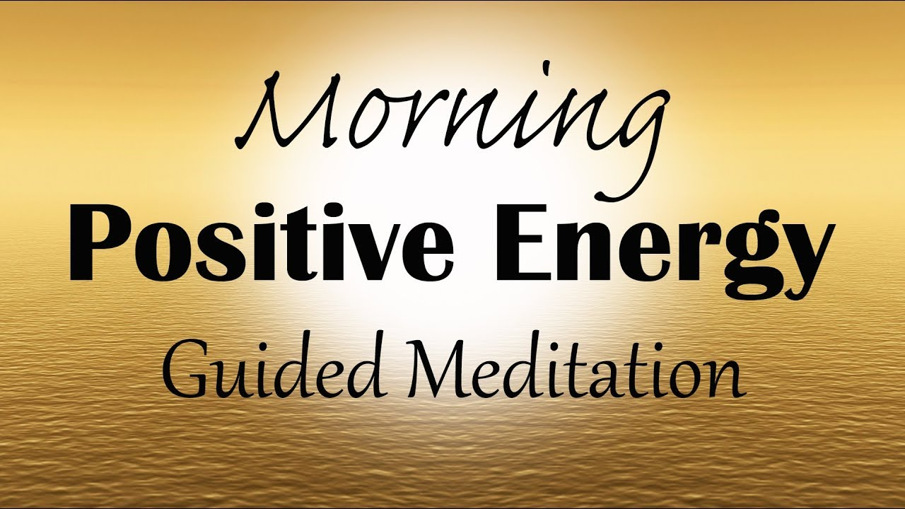 Morning Meditation for Positive Energy a Guided 10 Minutes