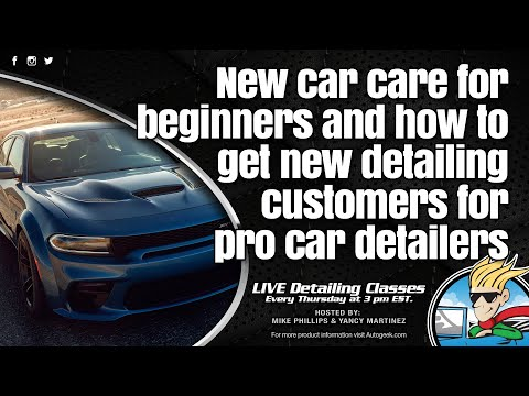 New Car Care For Beginners And How To Get New Detailing Customers For Pro Car Detailers